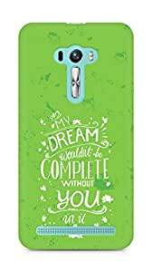 AMEZ my dream wouldnt have been complete without you Back Cover For Asus Zenfone Selfie
