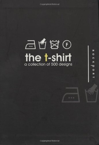 The T-Shirt: A Collection of 500 Designs
