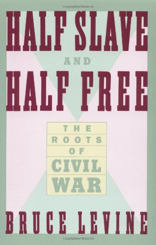 Half Slave and Half Free: The Roots of Civil War (American Century Series)