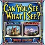 Can You See What I See - Dream Machine