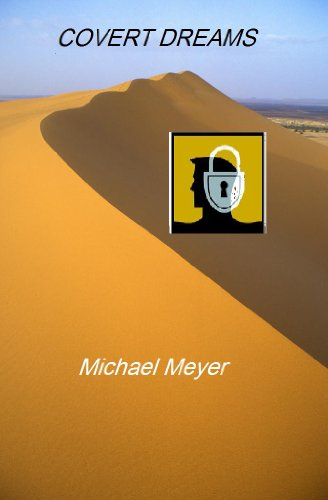 Kindle Nation Bargain Book Alert: Michael Meyer's COVERT DREAMS, 4.3 Stars and Just $2.99 on Kindle!