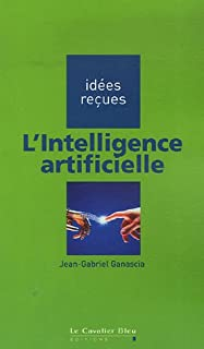 L'intelligence artificielle, Ganascia, Jean-Gabriel