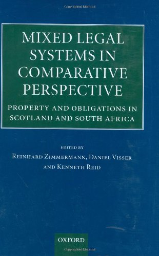 Mixed Legal Systems in Comparative Perspective: Property and Obligations in Scotland and South Africa