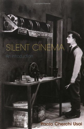 Silent Cinema, an Introduction (Distributed for the...