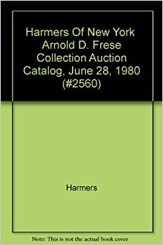 """Harmers Of New York """" Arnold D. Frese"""" Collection Auction"""