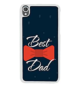 Best Dad Red Bow 2D Hard Polycarbonate Designer Back Case Cover for HTC Desire 820 :: HTC Desire 820 Dual Sim :: HTC Desire 820S Dual Sim :: HTC Desire 820q Dual Sim :: HTC Desire 820G+ Dual Sim