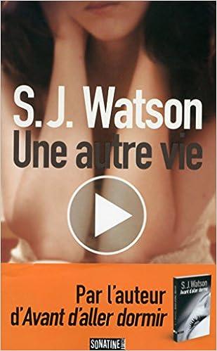 Une autre vie de S.J WATSON