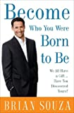 img - for Become Who You Were Born to Be: We All Have a Gift. . . . Have You Discovered Yours? book / textbook / text book