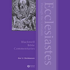 Ecclesiastes Through the Centuries | [Eric S. Christianson]