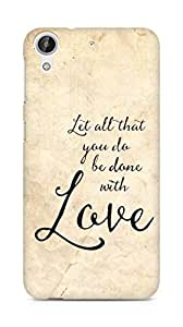 AMEZ let all that you do be done with love Back Cover For HTC Desire 626 G