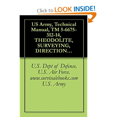 US Army, Technical Manual, TM 5 6675 312 14, THEODOLITE, SURVEYING, DIRECTIONAL, ONE, (WILD HEERBRUGG MODEL T16 75DEG), (NSN 6675 01 075 3278), THEODOL