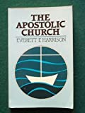 The Apostolic Church (0802800440) by Everett Harrison