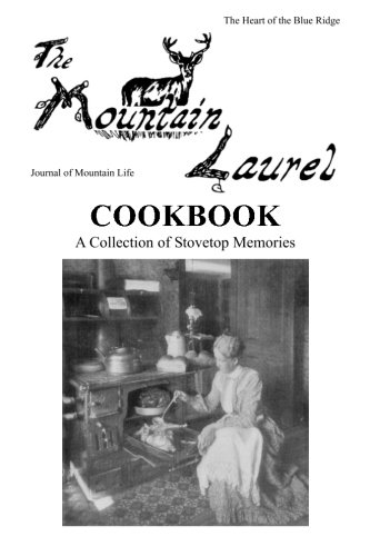 The Mountain Laurel Cookbook: A Collection of Stovetop Memories by The Mountain Laurel