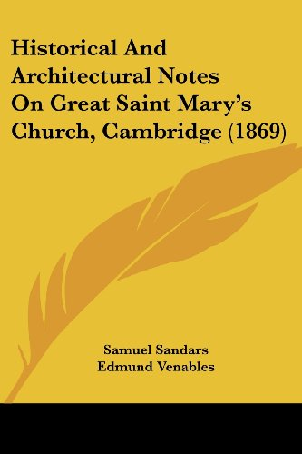 Historical and Architectural Notes on Great Saint Mary's Church, Cambridge (1869)