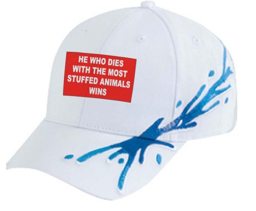 HE WHO DIES WITH THE MOST STUFFED ANIMALS WINS White Splash Hat / Baseball Cap