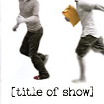 [title of show] (2006 Original Off-Broadway Cast)
