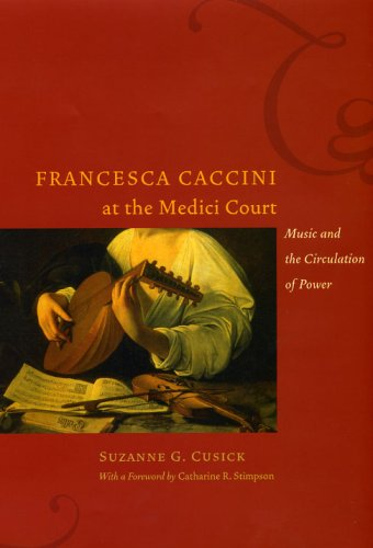 francesca-caccini-at-the-medici-court-music-and-the-circulation-of-power-women-in-culture-and-societ