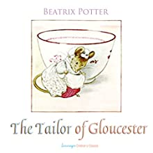 The Tailor of Gloucester (       UNABRIDGED) by Beatrix Potter Narrated by Josh Verbae
