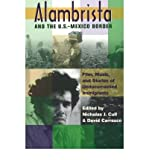 img - for [(Alambrista and the US-Mexico Border: Film, Music, and Stories of Undocumented Immigrants)] [Author: Nicholas John Cull] published on (July, 2004) book / textbook / text book