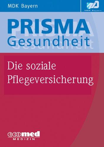 Die soziale Pflegeversicherung von MDK Bayern