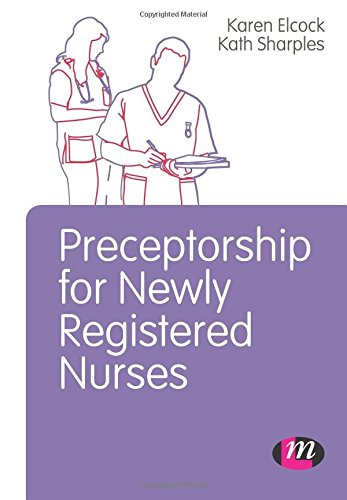 Preceptorship for Newly Registered Nurses (Post-Registration Nursing Education and Practice)