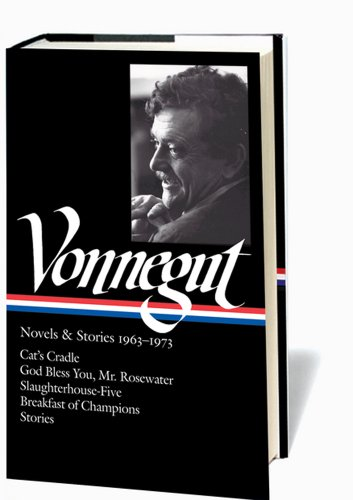 Kurt Vonnegut: Novels & Stories 1963-1973: Cat's Cradle / God Bless You, Mr. Rosewater / Slaught
