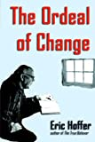 The Ordeal of Change (1933435100) by Hoffer, Eric