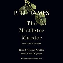 The Mistletoe Murder: And Other Stories Audiobook by P. D. James Narrated by Jenny Agutter, Daniel Weyman