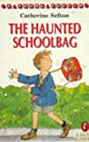 img - for THE HAUNTED SCHOOLBAG (YOUNG PUFFIN READ ALONE S.) by CATHERINE SEFTON (1993-01-01) Paperback book / textbook / text book
