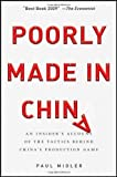 img - for Poorly Made in China: An Insider's Account of the Tactics Behind China's Production Game by Midler, Paul (2009) Hardcover book / textbook / text book