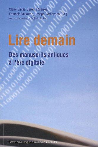 Lire demain. Des manuscrits antiques à l'ère digitale.