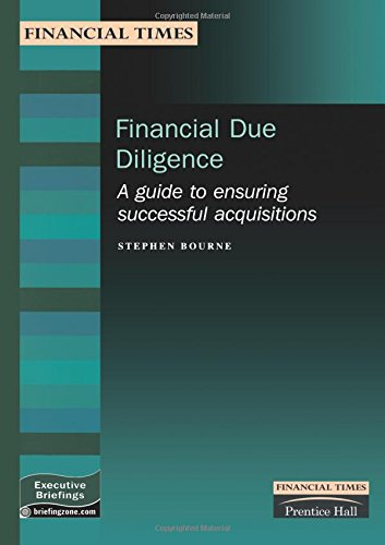 Financial Due Diligence: A Guide to Ensuring Successful Acquisitions (FT Management Briefings)