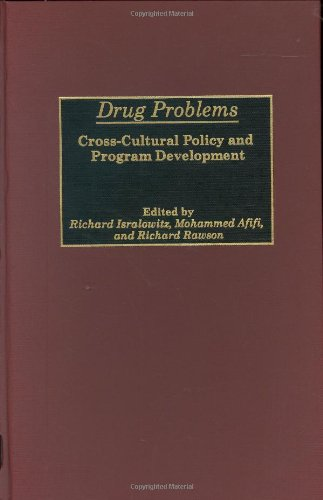 Drug Problems: Cross-Cultural Policy and Program Development