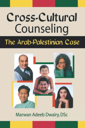 Cross-Cultural Counseling: The Arab-Palestinian Case (Advances in Psychology and Mental Health)