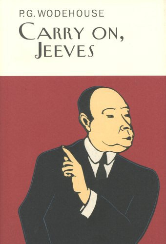Carry On, Jeeves (Everyman's Library P G WODEHOUSE)