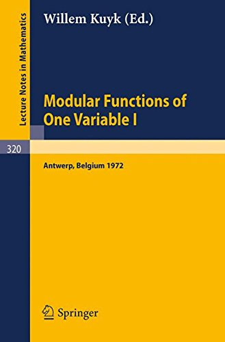 Modular Functions of One Variable I: Proceedings International Summer School, University of Antwerp, RUCA, July 17 - August 3, 1972 (Lecture Notes in Mathematics) (Modular Function compare prices)