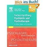 Psychiatrie Advanced Paket: Facharztprüfung Psychiatrie und Psychotherapie: in Fällen, Fragen & Antworten - mit...