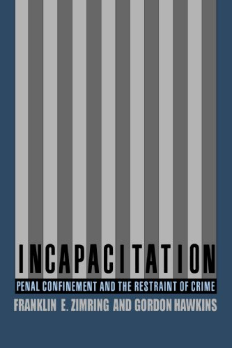 Incapacitation: Penal Confinement and the Restraint of Crime (Studies in Crime and Public Policy)
