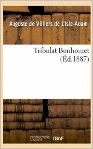 Auguste de Villiers de L'Isle-Adam - Tribulat Bonhomet , édition illustré (French Edition)