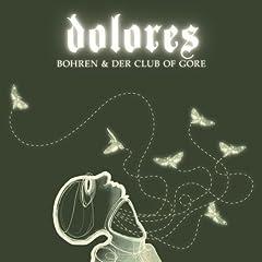 Bohren & der Club of Gore: Dolores