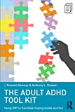 img - for The Adult ADHD Tool Kit: Using CBT to Facilitate Coping Inside and Out book / textbook / text book
