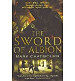 The Sword of Albion: The Sword of Albion Trilogy, Book 1 (0553820214) by Chadbourn, Mark