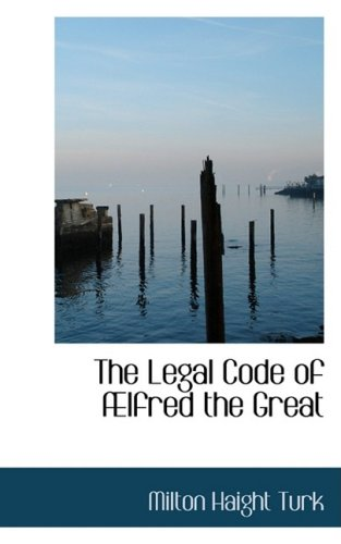 The Legal Code of Ælfred the Great