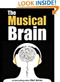 The Musical Brain: Its Evolutionary Origins and Profound Effects on Our Lives
