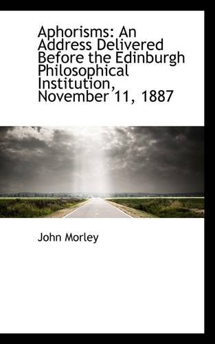 Aphorisms: An Address Delivered Before the Edinburgh Philosophical Institution, November 11, 1887