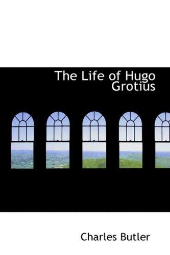 The Life of Hugo Grotius