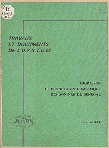 Migration et production domestique des Soninké du Sénégal