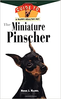 The Miniature Pinscher: An Owner's Guide to a Happy Healthy Pet: Rose