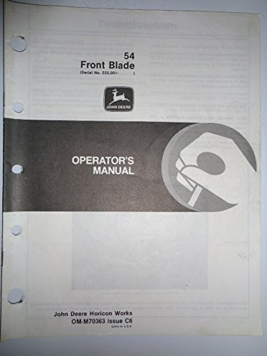 John Deere 54 Front Blade (made for use on 316 317 318 330 Lawn and Garden Tractors) Operators Owners Manual OMM70363C6