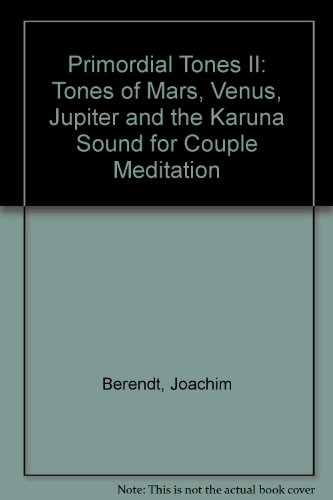 Primordial Tones II: Tones of Mars, Venus, Jupiter and the Karuna Sound for Couple Meditation